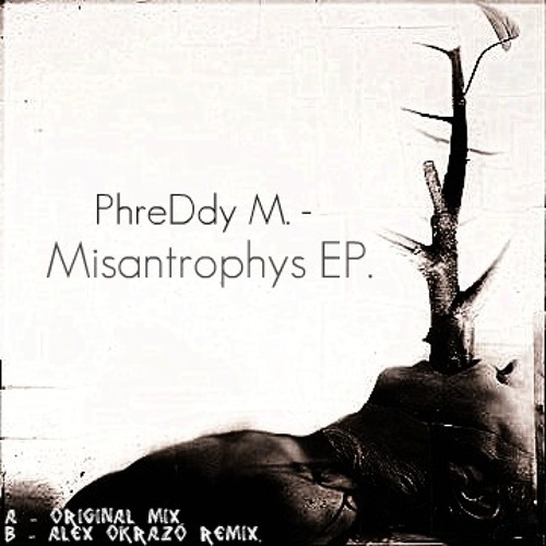 PhreDdy M. - Misantrophys EP (Unmastered Previews) Out on Kiss Dance Records.