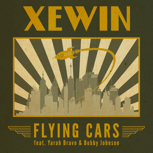 XEWIN : Flying Cars feat. Yarah Bravo & Bobby Johnson (2011)
