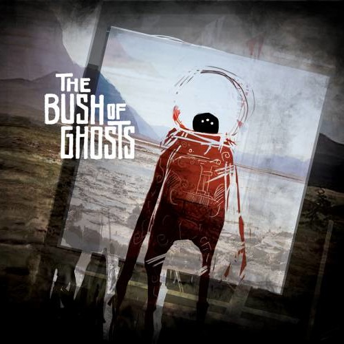 The Bush of Ghosts - Embrace http://www.thebushofghosts.com/