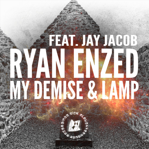 Ryan Enzed feat. Jay Jacob - My Demise (Original Mix) (SICK SLAUGHTERHOUSE) PREVIEW