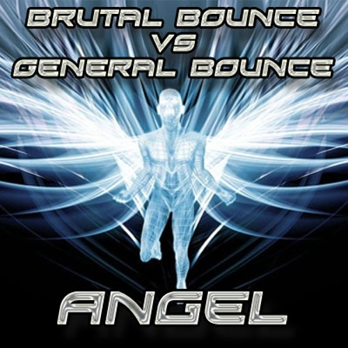 Brutal Bounce vs General Bounce - Angel - OUT NOW