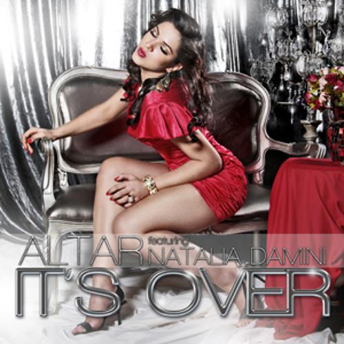 Altar feat Natalia Damini - It's Over (Original Mix)