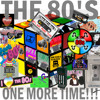 THE 80S 1 MORE TIME