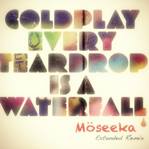 Coldplay - Every tear is a waterfall (Sir Piers & Andrei Fossari's 'MÖSEEKA' Full Club Journey)