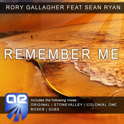 Rory Gallagher feat. Sean Ryan - Remember Me (Colonial One Remix)