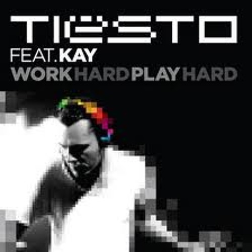 """Tiësto feat. Kay - Work Hard, Play Hard (Dubstep """"Rival-Re""""mix)"""