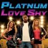 Platnum - Love Shy