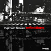 Fujimoto Tetsuro - 'Reflections' (Bagpak Promo)