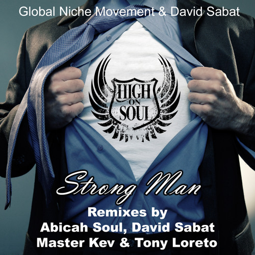 Strong Man (Master Kev & Tony Loreto MKTL Remix) - Global Niche Movement & David Sabat