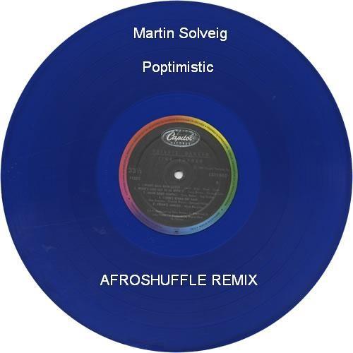 Poptimistic - Martin Solveig : AFROSHUFFLE Remix