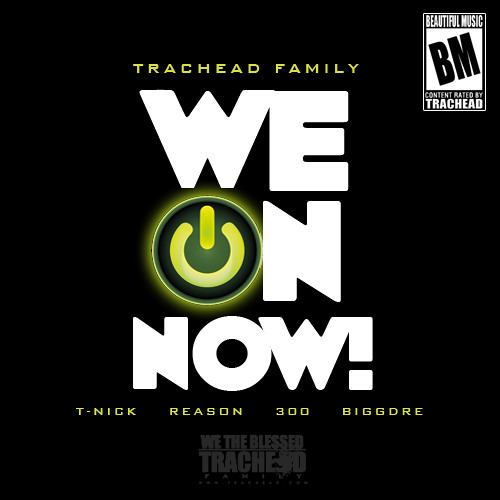 Trachead Family - We On Now