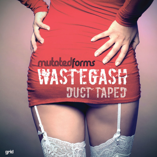 Mutated Forms - Wastegash [Grid Recordings]