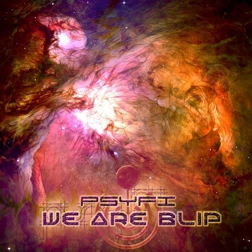 Psyfi - We Are Blip