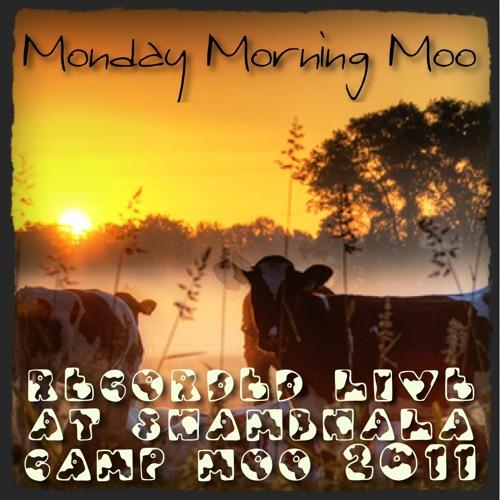 Monday Morning Moo - Live at Camp Moo, Shambhala 2011