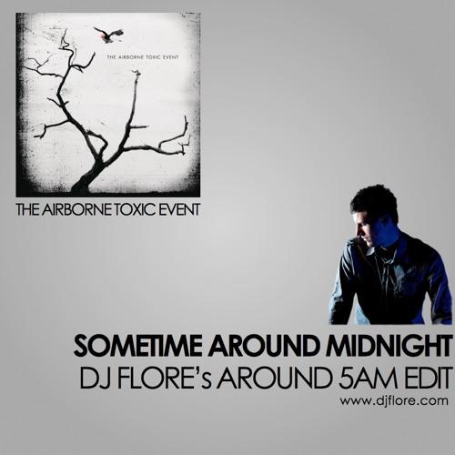 The Airborne Toxic Event - Sometime Around Midnight (DJ Flore's Around 5am Drum Edit)