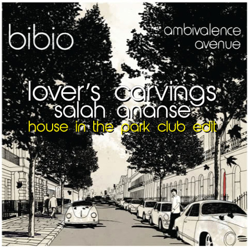 Bibio- Lover's Carvings (Salah Ananse House In The Park Club Edit)