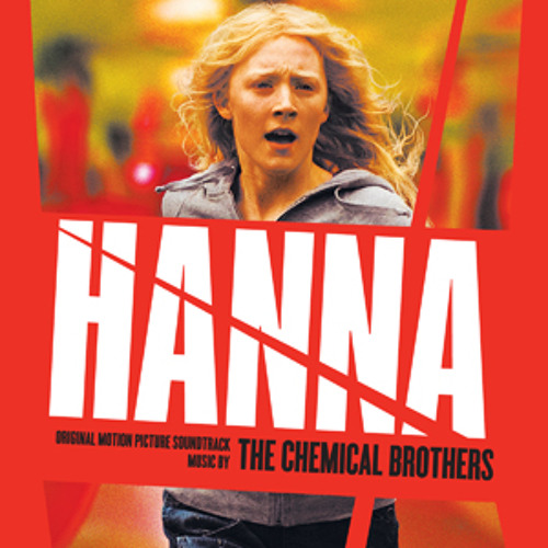 "The Chemical Brothers ""Hanna's Theme (Vocal Version)"" From Hanna"
