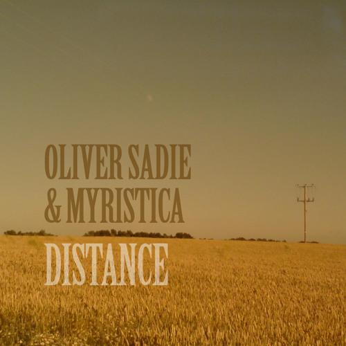 Distance - Oliver Sadie And Myristica