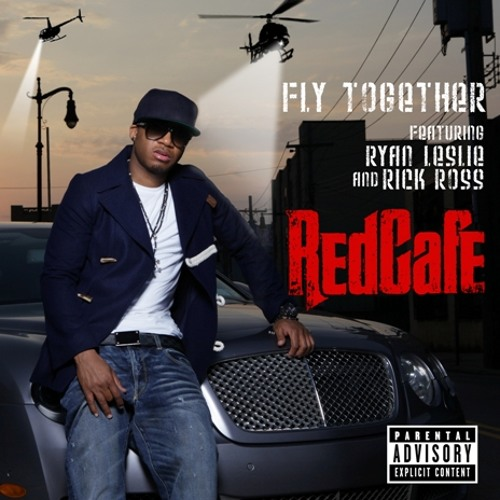 """Red Cafe - """"Fly Together"""" feat. Ryan Leslie & Rick Ross"""