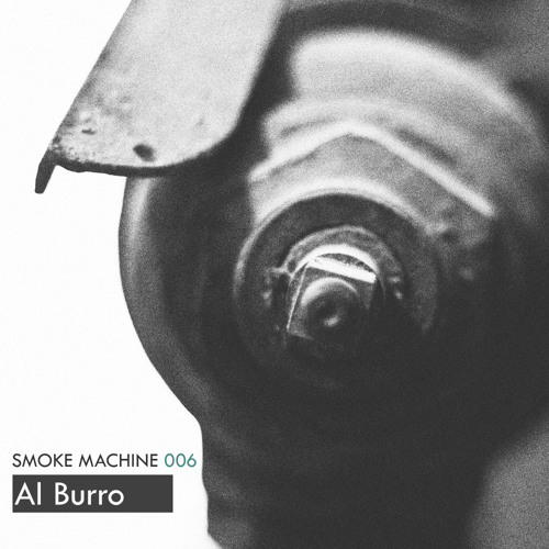 Smoke Machine Podcast 006 Al Burro