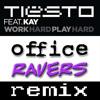 Tiesto - Work Hard, Play Hard (Office Ravers Remix)