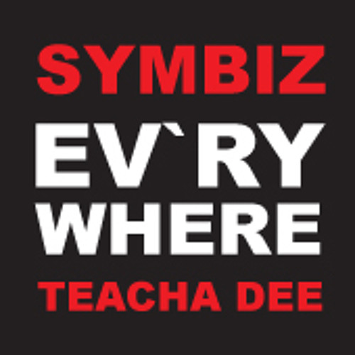 EV`RYWHERE (feat Teacha Dee)