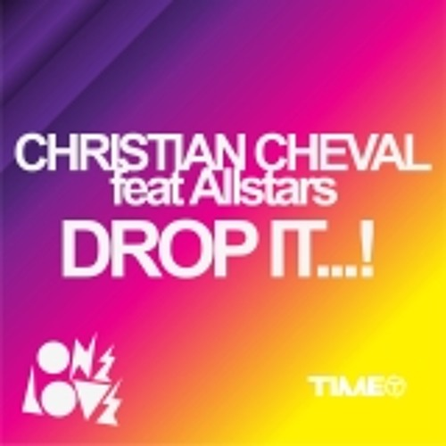 Christian Cheval Featuring The Allstars - Drop It!