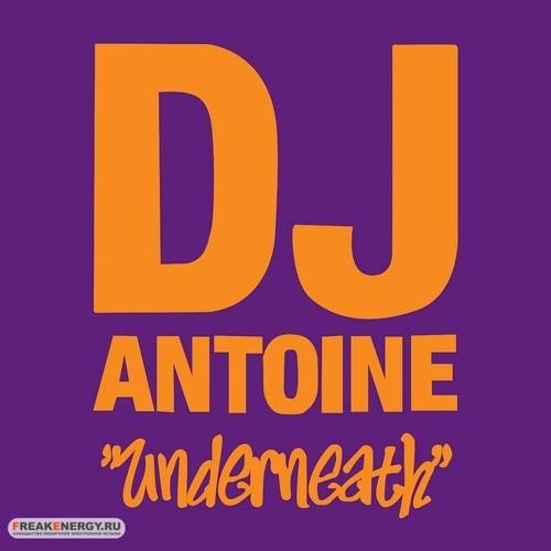 DJ Antoine - Underneath (DJ Genki Remix)  ***FREE DOWNLOAD***