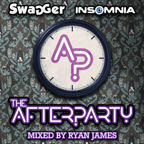 INSOMNIA Vs SWAGGER | The Afterparty Mix by Ryan James