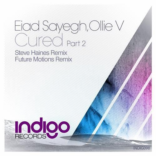 Eiad Sayegh & Olle V - Cured (Steve Haines Remix) [Indigo]