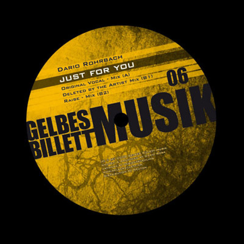 Dario Rohrbach | Just For You [Deleted By The Artist Mix] | Gelbes Billett Musik 06