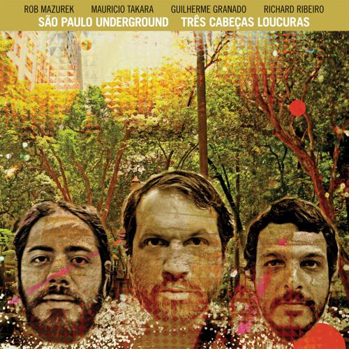 Artist: Sao Paulo Underground (feat. Rob Mazurek) - Song: Jagoda's Dream - Album: Tres Cabecas Loucuras