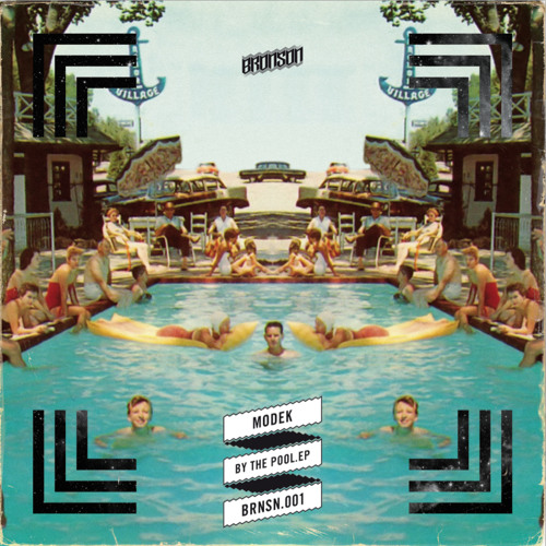 "MODEK - ""BY THE POOL EP"" (Bronson Records)"