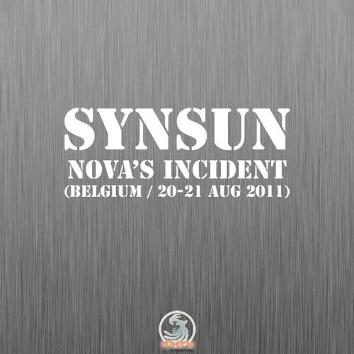 SynSUN - Live & Old School Set @ Nova's Incident X (Belgium / 20-21 Aug 2011)