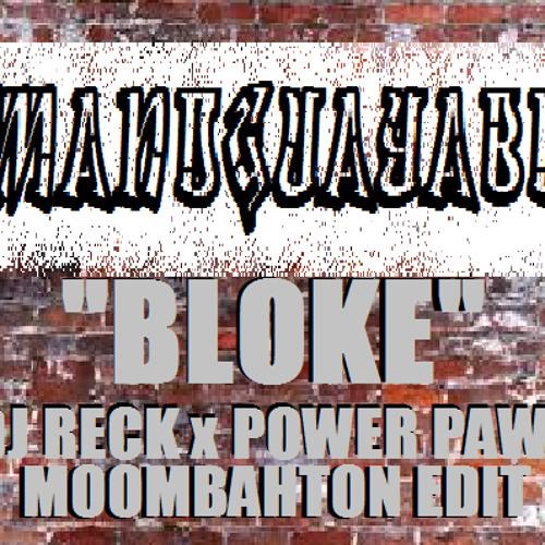 Manoguayabo - Bloke (DJ Reck Moombahton Power Paws Edit)