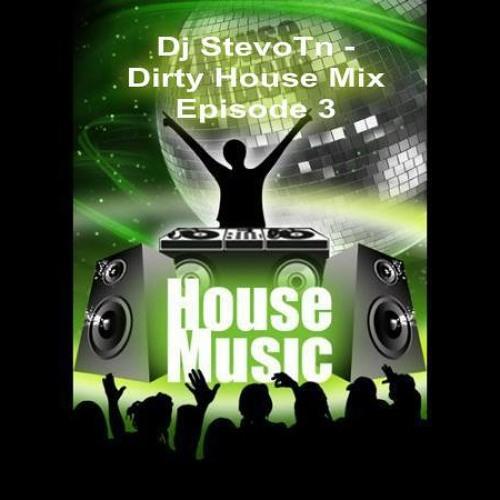 Dj StevoTn - Dirty House Mix Episode 3