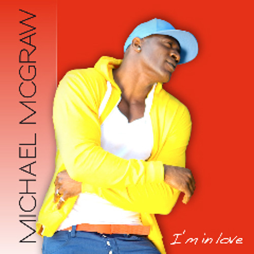 Michael McGraw: I'm in Love