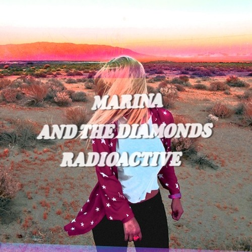 "MARINA +THE DIAMONDS – ""Radioactive"" (Blood Orange Remix)"