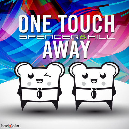 Spencer&Hill - One Touch Away (Club Mix) (PREVIEW)