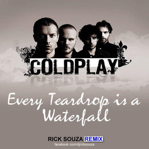 Coldplay - Every Teardrop is a Waterfall (Rick Souza Remix)