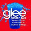 Glee-Teenage Dream (Matrixx & Dappa's Dance Remix Snippet)