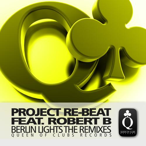 **Available Now on Beatport** Project Re-Beat feat. Robert B. - Berlin Lights (Pablo Artigas remix)