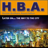 H.B.A. - Later on...the Way to the City by CJGroove