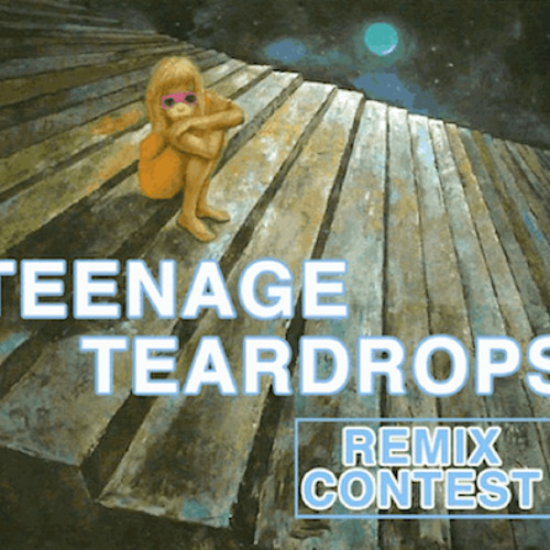 Teenage Teardrops(Sideways Heart Remix)