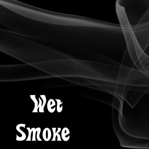 Wet Smoke