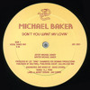 Michael baker - Don't you want my lovin (dance mix)