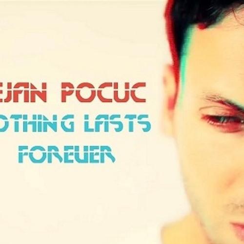 Dejan Pocuc-Nothing Lasts Forever (Original Mix)