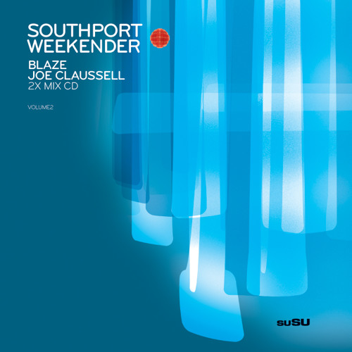 Southport Weekender Vol 2 Mixed By Joe Claussell