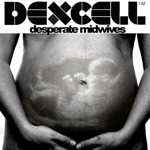 Dexcell - Desperate Midwives (FREE DOWNLOAD)