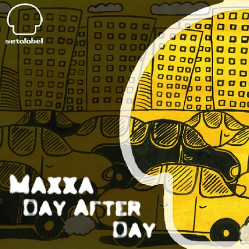 MAXXA - Day After Day EP [SET066] release mix
